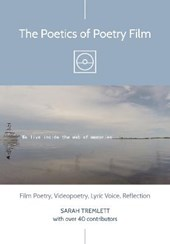 The Poetics of Poetry Film: Film Poetry, Videopoetry, Lyric Voice, Reflection
