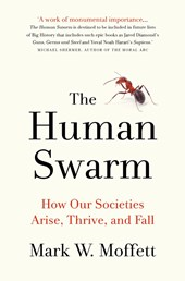 The human swarm: how societies arise, thrive, and fall