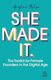 She Made It: The Toolkit for Female Founders in the Digital Age
