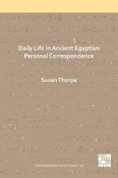 Daily Life in Ancient Egyptian Personal Correspondence