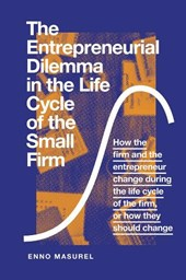 The Entrepreneurial Dilemma in the Life Cycle of the Small Firm