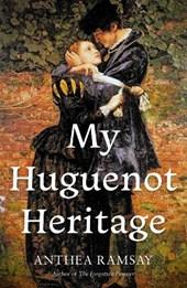 My Huguenot Heritage