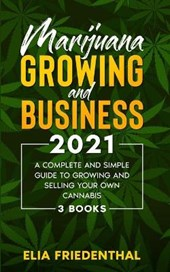 Marijuana GROWING AND BUSINESS 2021