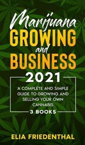 Marijuana GROWING AND BUSINESS 2021