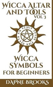 Wicca Altar and Tools - Wicca Symbols for Beginners