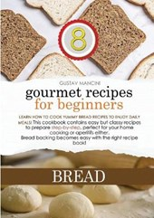 Gourmet Recipes for Beginners Bread