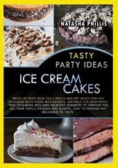 Tasty Party Ideas for ice cream cakes