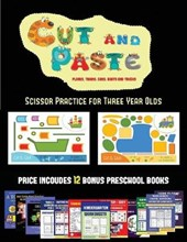 Scissor Practice for Three Year Olds (Cut and Paste Planes, Trains, Cars, Boats, and Trucks)