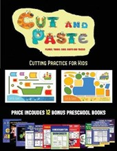 Cutting Practice for Kids (Cut and Paste Planes, Trains, Cars, Boats, and Trucks)