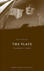 Abi Morgan: Two Plays