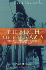 Brief History of the Birth of the Nazis | Nigel Jones | 9781841199252