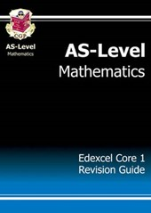 AS-Level Maths Edexcel Core 1 Revision Guide