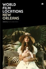 World Film Locations: New Orleans | Scott Jordan (united Kingdom.) Harris |