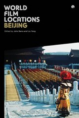 World Film Locations: Beijing | John (renmin University of China) Berra ; Liu (nanjing University) Yang |