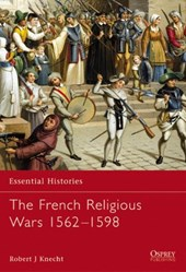The French Religious Wars 1562-1598