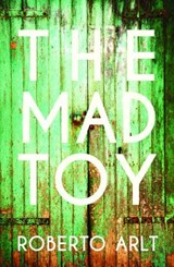 The Mad Toy | Roberto Arlt | 9781843914655