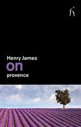 On Provence   Henry James  