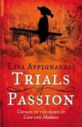 Trials of Passion | Lisa Appignanesi |
