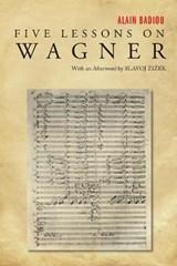 Five Lessons on Wagner   Alain Badiou  