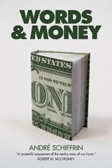 Words & Money | Andre Schiffrin |
