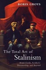 The Total Art of Stalinism | Boris Groys |