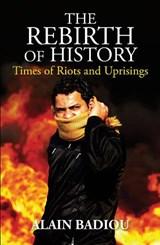 The Rebirth of History   Alain Badiou ; Gregory Elliott  