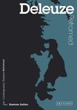 Deleuze Reframed | Sutton, Damian ; Martin-Jones, Dr David |