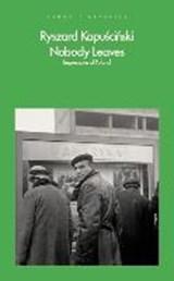 Nobody leaves | Ryszard Kapuscinski |