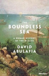 Boundless sea: a human history of the oceans