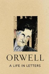 A Life in Letters   George Orwell  