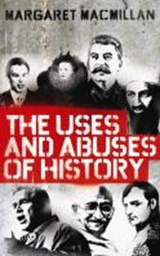 Uses and Abuses of History | Margaret MacMillan |