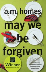 May we be forgiven   A.M. (y) Homes  
