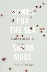 Names for the Sea | Sarah Moss |