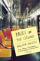 Faces in the crowd | Valeria Luiselli ; Christina MacSweeney |