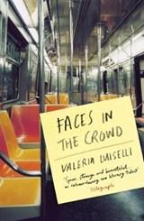 Faces in the crowd | Luiselli, Valeria, PhD (columbia University) |