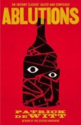 Ablutions | Patrick (y) deWitt |