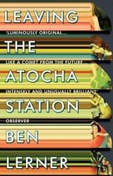 Leaving the Atocha Station   Ben Lerner  