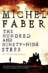The Hundred and Ninety-Nine Steps: The Courage Consort | Michel Faber |