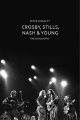 Crosby, stills, nash & young | Peter Doggett | 9781847925053