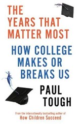 The Years That Matter Most | Paul Tough | 9781847947970