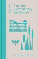 Planning, Sustainability and Nature   Counsell, Dave ; Stoneman, Rob  