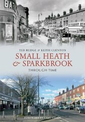 Small Heath and Sparkbrook Through Time