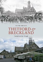 Thetford and Breckland Through Time