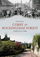 Corby & Rockingham Forest Through Time
