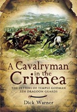A Cavalryman in the Crimea | Dick Warner | 9781848841086