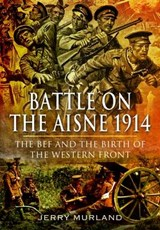 Battle on the Aisne | Jerry Murland | 9781848847699