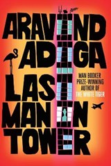 Last Man in Tower | Aravind (author) Adiga |