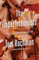 Imperfectionists | Tom Rachman |
