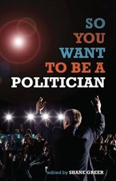 So You Want to Be a Politician