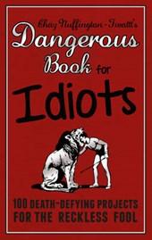 Dangerous Book for Idiots